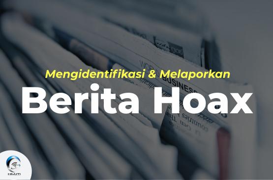Mengidentifikasi dan Melaporkan Berita Hoax