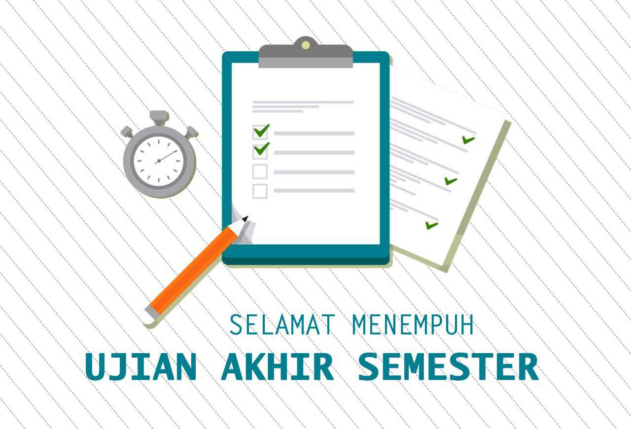 Ujian Akhir Semester Tahun Akademik 2017/2018 Dimulai Hari Ini
